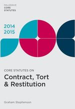 Core Statutes on Contract, Tort & Restitution 2014-15 - Graham Stephenson
