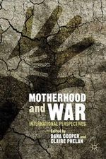 Motherhood and War : International Perspectives