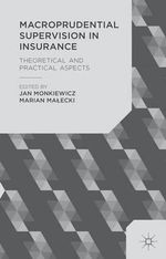 Macroprudential Supervision in Insurance : Theoretical and Practical Aspects