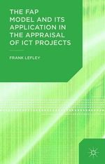 The Fap Model and Its Application in the Appraisal of Ict Projects - Frank Lefley