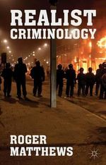 Realist Criminology - Roger Matthews