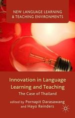 Innovation in Language Learning and Teaching : The Case of Thailand