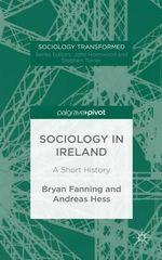 Sociology in Ireland : A Short History - Bryan Fanning