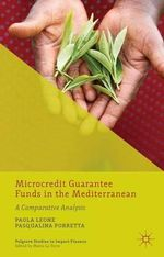 Microcredit Guarantee Funds in the Mediterranean : A Comparative Analysis - Paola Leone