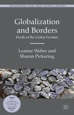 Globalization and Borders : Death at the Global Frontier - Leanne Weber