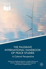 The Palgrave International Handbook of Peace Studies : A Cultural Perspective