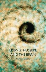Leibniz, Husserl and the Brain - Norman Sieroka