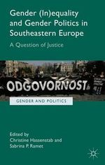 Gender (in)Equality and Gender Politics in South-Eastern Europe : A Question of Justice