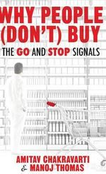 Why People Don't Buy : The Go and Stop Signals - Amitav Chakravarti