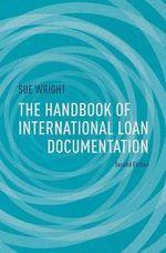 The Handbook of International Loan Documentation - Sue Wright