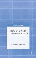 Robots and Communication - Eleanor Sandry