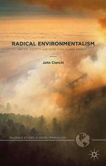 Radical Environmentalism : Nature, Identity and More-Than-Human Agency - John Cianchi