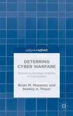 Deterring Cyber Warfare : Bolstering Strategic Stability in Cyberspace - Brian M. Mazanec