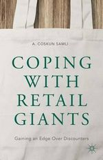 Coping with Retail Giants : Gaining an Edge Over Discounters - A. Coskun Samli