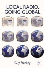 Local Radio, Going Global - Guy Starkey