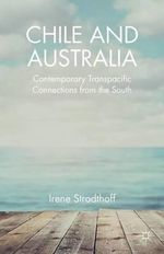 Chile and Australia : Contemporary Transpacific Connections from the South - Irene Strodthoff