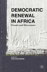 Democratic Renewal in Africa : Trends and Discourses