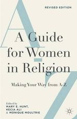 A Guide for Women in Religion : Making Your Way from A-Z