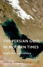 The Persian Gulf in Modern Times : People, Ports and History