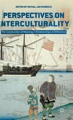 Perspectives on Interculturality : The Construction of Meaning in Relationships of Difference