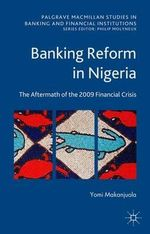 Banking Reform in Nigeria : The Aftermath of the 2009 Financial Crisis - Yomi Makanjuola
