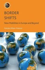 Border Shifts : New Mobilities in Europe and Beyond - Natalia Ribas-Mateos