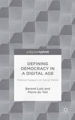 Defining Democracy in a Digital Age : Political Support on Social Media - Pierre du Toit