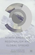 North American Regionalism and Global Spread - Imtiaz Hussain