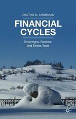 Financial Cycles : Sovereigns, Bankers, and Stress Tests - Dimitris N. Chorafas