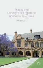 Theory and Concepts of English for Academic Purposes - Ian Bruce