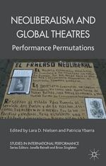 Neoliberalism and Global Theatres : Performance Permutations