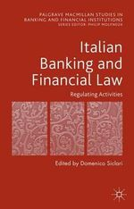 Italian Banking and Financial Law : Regulating Activities