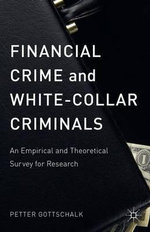 Financial Crime and White-Collar Criminals : An Empirical and Theoretical Survey for Research - Petter Gottschalk