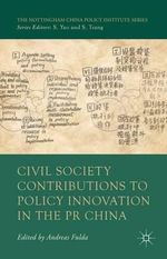 Civil Society Contributions to Policy Innovation in the Pr China : Environment, Social Development and International Cooperation - Andreas Fulda