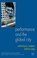 Performance and the Global City : Performance Interventions