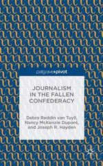 Journalism in the Fallen Confederacy - Joseph R. Hayden