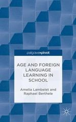 Age and Foreign Language Learning in School - Amelia Lambelet