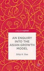 An Enquiry into the Asian Growth Model - Dilip K. Das