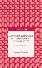 Historias De Exito Within Mexican Communities : Silenced Voices - Octavio Pimentel