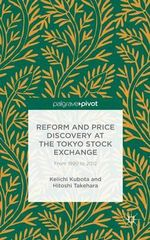 Reform and Price Discovery at the Tokyo Stock Exchange : From 1990 to 2012 - Keiichi Kubota