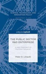 The Public Sector R&D Enterprise : A New Approach to Portfolio Valuation - Peter D. Linquiti