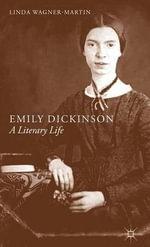 Emily Dickinson : A Literary Life - Linda Wagner-Martin