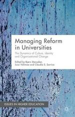 Managing Reform in Universities : The Dynamics of Culture, Identity and Organisational Change