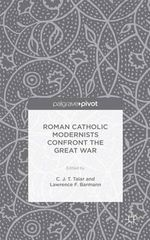 Roman Catholic Modernists Confront the Great War