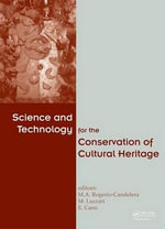 Science and Technology for the Conservation of Cultural Heritage : Perspectives on the History of the Science Museum