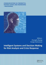 Intelligent Systems and Decision Making for Risk Analysis and Crisis Response : Select Efforts
