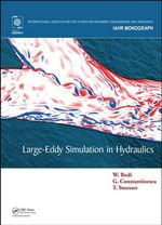 Large-Eddy Simulation in Hydraulics : Volume 176 - Wolfgang Rodi
