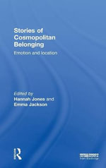 Stories of Cosmopolitan Belonging : Emotion and Location