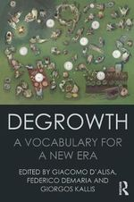 Degrowth : A Vocabulary for a New Era