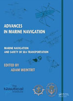 Marine Navigation and Safety of Sea Transportation : Advances in Marine Navigation